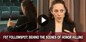FST Followspot: Behind the Scenes of Honor Killing