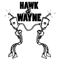 Hawk and Wayne