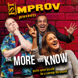 FST Improv Presents: The More You Know